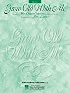 Grow Old With Me by Mary Chapin Carpenter