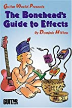 The Bonehead's Guide to Effects (Guitar…