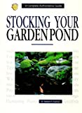 Axelrod, Herbert R.: Stocking Your Garden Pond