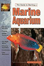 The Guide to Starting a Marine Aquarium by…
