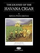 The Journey of the Havana Cigar by Antonio…