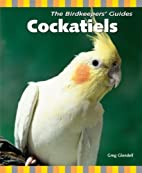 Cockatiels (Birdkeepers' Guides) by…
