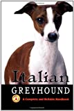 Keppler, Dean: Italian Greyhound: A Complete and Reliable Handbook
