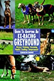 Raeke, Carolyn: Guide to Adopting an Ex-Racing Greyhound