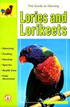 Guide to Owning Lories & Lorikeets by…