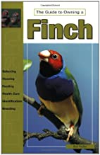 The Guide to Owning a Finch by Rod Fischer