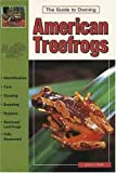 Jerry G. Walls: The Guide to Owning American Treefrogs
