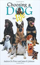Choosing a Dog for Life by Andrew De Prisco