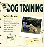 Tom Philbin: The Simple Guide to Dog Training