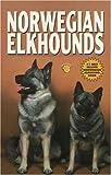 Nicholas, Anna Katherine: Norwegian Elkhounds (KW Series, No. 110s)
