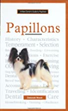 A New Owner's Guide to Papillons by Deborah…