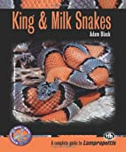 King & Milk Snakes: A Complete Guide to…