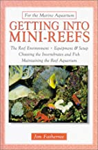 Getting into Mini-Reefs (For the Marine…