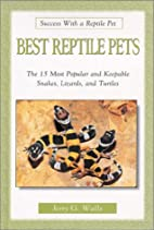 Best Reptile Pets by Jerry G. Walls