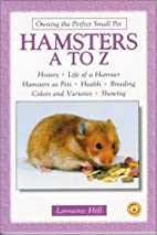 Hamsters A to Z by Lorraine Hill