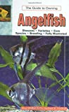 Axelrod, Herbert R.: The Guide to Owning Angelfish