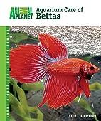 Aquarium Care of Bettas by David E.…