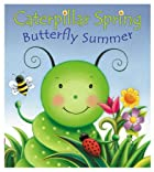 Caterpillar Spring, Butterfly Summer by…