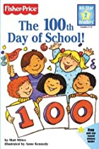 The 100th Day of School! by Matt Mitter