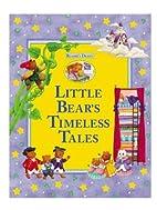 Little Bear's Timeless Tales by Rita…