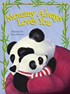 Mommy Always Loves You by Trace Moroney