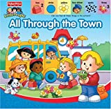 Monica, Carol: All Through the Town (Fisher-Price Little People)