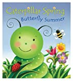 Hood, Susan: Caterpillar Spring, Butterfly Summer