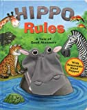 Wax, Wendy: Hippo Rules: A Tale of Good Manners
