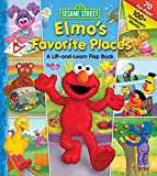 Monica, Carol: Elmo's Favorite Places: A Lift and Learn Flap Book
