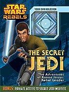 Star Wars Rebels: The Secret Jedi: The…