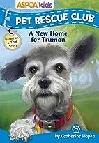 ASPCA Pet Rescue Club: A New Home for Truman…