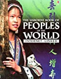 Claybourne, Anna: The Usborne Book of Peoples of the World: Internet-Linked