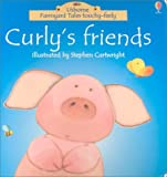 Cox, Phil Roxbee: Curly's Friends (Usborne Farmyard Tales Touchy-Feely)