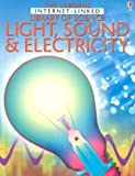 Rogers, Kristeen: Light, Sound and Electricity (Library of Science)