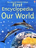 Brooks, Felicity: The Usborne First Encyclopedia of Our World