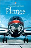 Patchett, Fiona: Planes (Usborne Beginners)