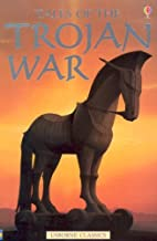 Tales of the Trojan War (Usborne Classics)…