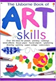 Watt, Fiona: The Usborne Book of Art Skills