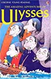 Amery, Heather: The Amazing Adventures of Ulysses