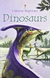 Turnbull, Stephanie: Dinosaurs (Usborne Beginners)