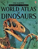 Firth, Rachel: World Atlas of Dinosaurs: Internet-Linked