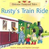 Amery, Heather: Rusty's Train Ride (Farmyard Tales Readers)