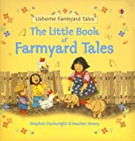 Amery, Heather: The Little Book of Farmyard Tales (Farmyard Tales Readers)
