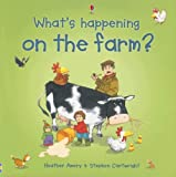 Amery, Heather: What's Happening on the Farm? (What's Happening? Series)