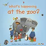 Amery, Heather: What's Happening at the Zoo? (What's Happening Series)