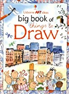 Big Book of Things to Draw (Art Ideas…
