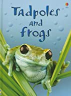 Usborne Beginners: Tadpoles and Frogs by…