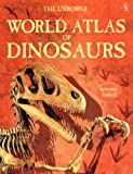 Davidson, Susanna: The Usborne World Atlas of Dinosaurs