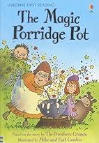 The Magic Porridge Pot by Rosie Dickins