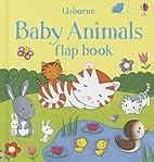 Baby Animals (Usborne Flap Book) by Sam…